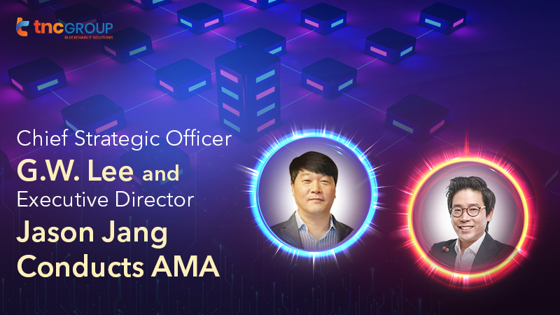 TNC CSO G.W. Lee and Executive Director Jason Jang Conducts AMA