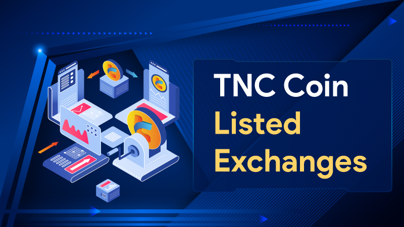 TNC Coin Listed Exchanges – The Complete List